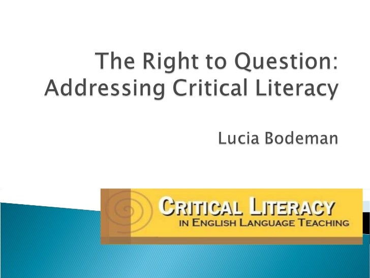 The right to question   critical literacy