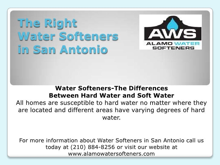 The RightWater Softenersin San Antonio             Water Softeners-The Differences           Between Hard Water and Soft W...