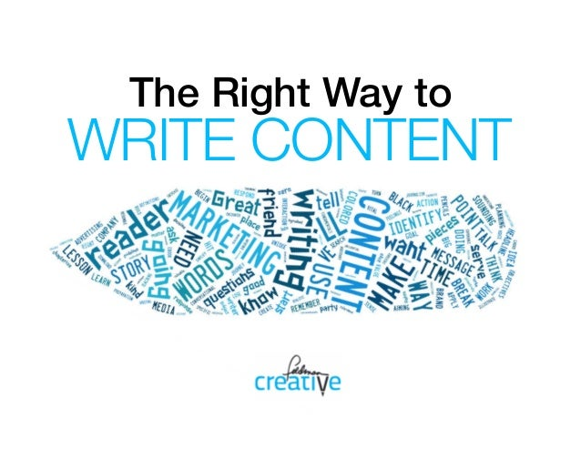 The Right Way to! WRITE CONTENT