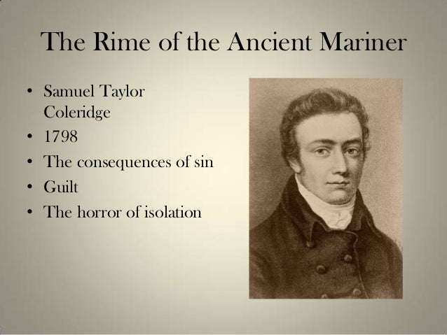 coleridges the rime of the ancient mariner essay Samuel taylor coleridge includes many uses of symbolism in 'the rime of the ancient mariner' and in part 1 a number of these are introduced in part 1.