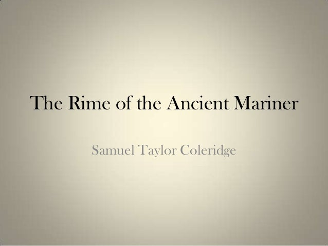 rime of the ancient mariner essay question The fourth version of rime of the ancient mariner uses metaphor to draw connections between the mariner's tale and the story of christ, his death, wandering, faith, and redemption works cited coleridge, samuel taylor.
