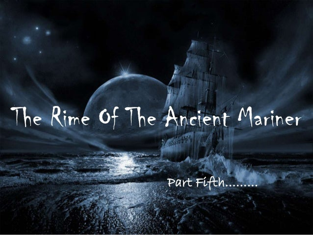The Rime Of The Ancient Mariner                Part Fifth………