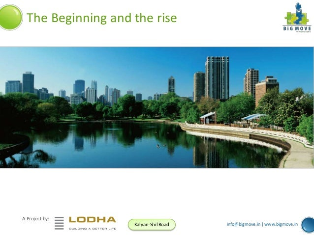 The Beginning and the rise  A Project by: Kalyan-Shil Road  info@bigmove.in | www.bigmove.in