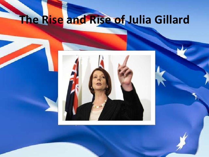 The Rise and Rise of Julia Gillard<br />