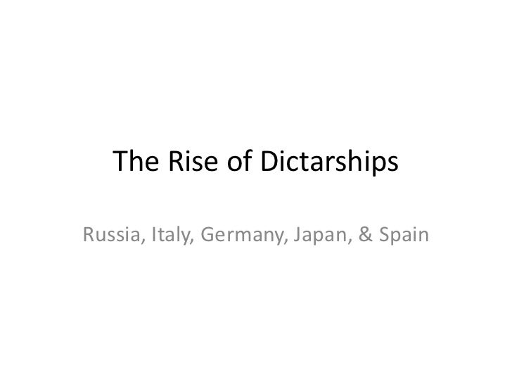 The Rise of Dictarships<br />Russia, Italy, Germany, Japan, & Spain<br />