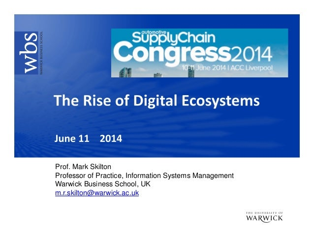 The rise of digital ecosystems  m skilton june 11 2014 conected suplychain liverpool v2