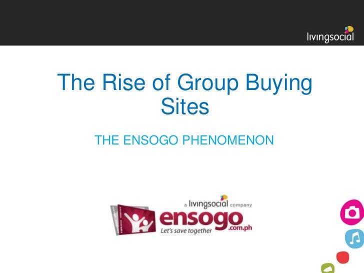 The Rise of Group Buying          Sites   THE ENSOGO PHENOMENON
