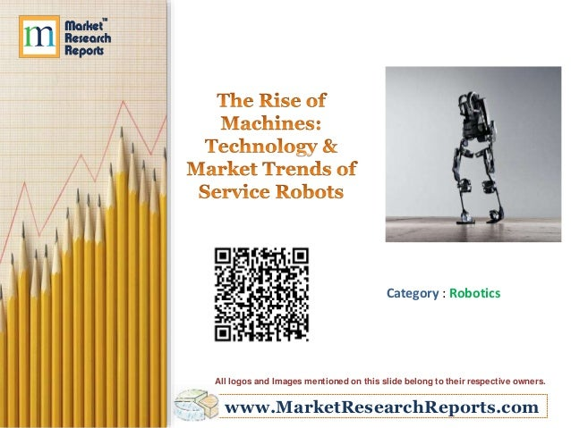 www.MarketResearchReports.com Category : Robotics All logos and Images mentioned on this slide belong to their respective ...
