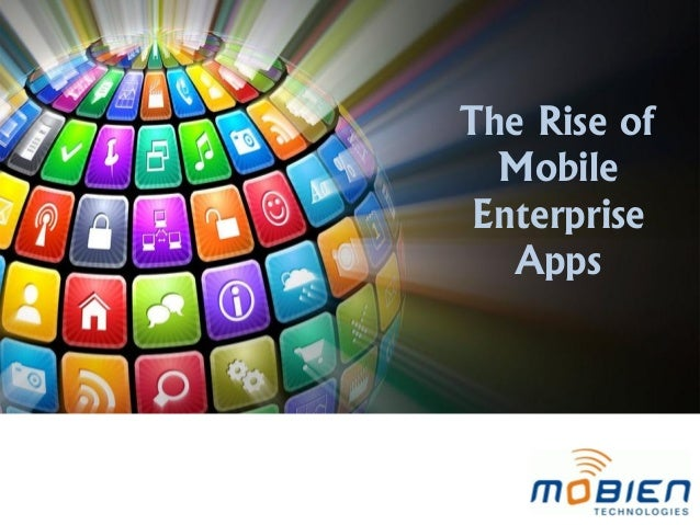 The Rise of Mobile Enterprise Apps