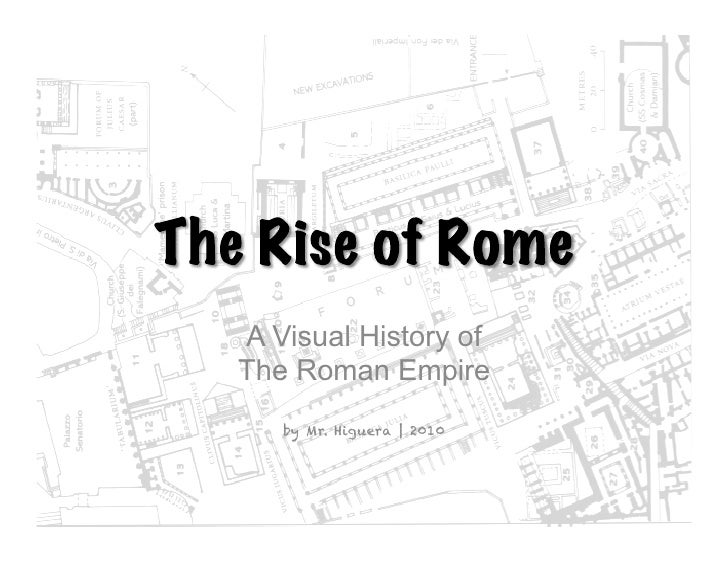 A Visual History of The Roman Empire    by Mr. Higuera | 2010