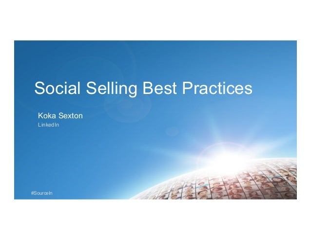 #SourceIn Social Selling Best Practices Koka Sexton LinkedIn