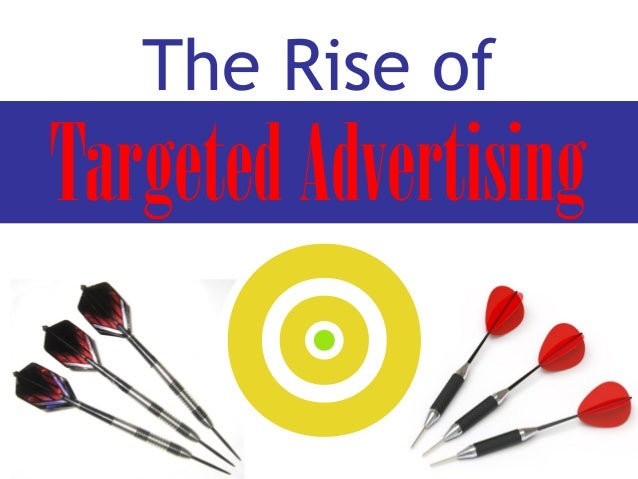The Rise of TargetedAdvertising
