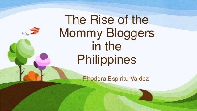 The Rise of theMommy Bloggersin thePhilippinesRhodora Espiritu-Valdez