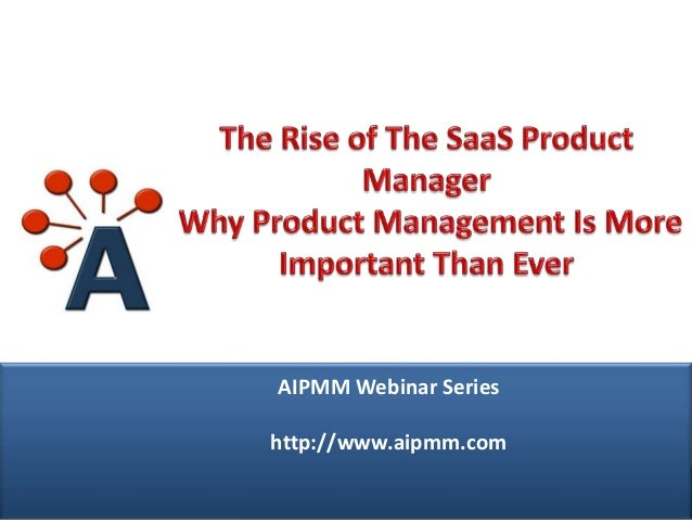 AIPMM Webcast: Rise of The SaaS Product Manager