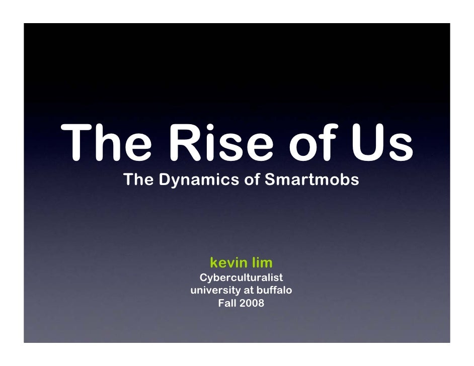 The Rise Of Us: Dynamics of Smartmobs (Fall 2008)