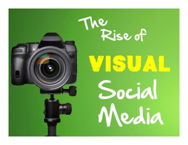 The Rise of Visual Social Media