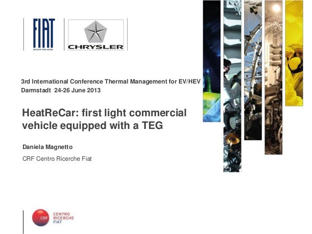 20 Novembre, 2010 Daniela Magnetto CRF Centro Ricerche Fiat HeatReCar: first light commercial vehicle equipped with a TEG ...