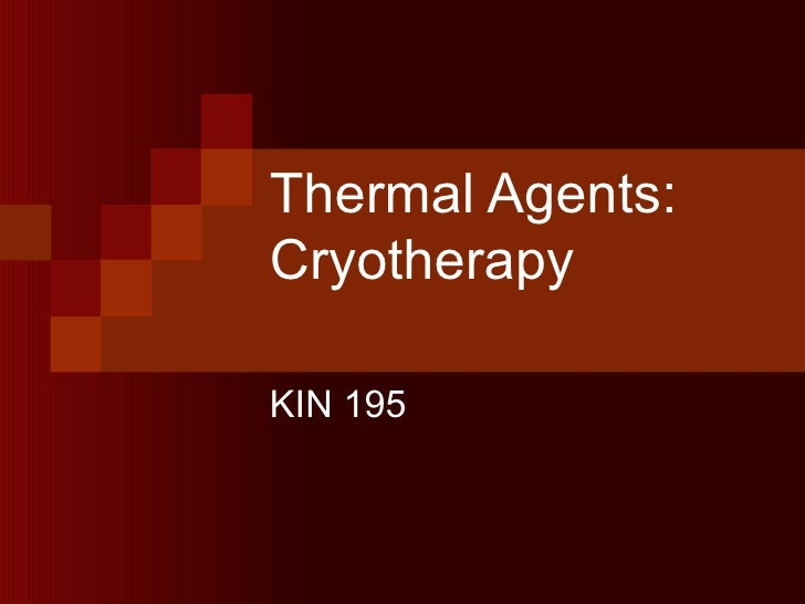 Thermal Agents: Cryotherapy KIN 195