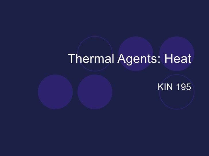 Thermal Agents  Superficial Heat