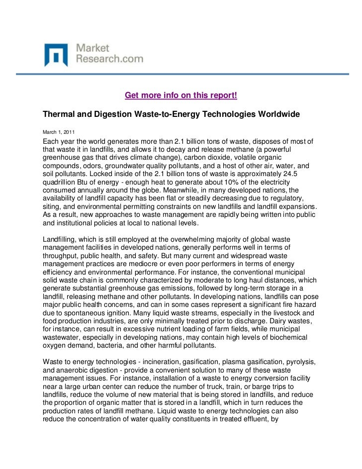 Get more info on this report!Thermal and Digestion Waste-to-Energy Technologies WorldwideMarch 1, 2011Each year the world ...