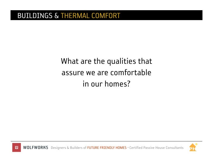 BUILDINGS & THERMAL COMFORT              What are the qualities that              assure we are comfortable               ...