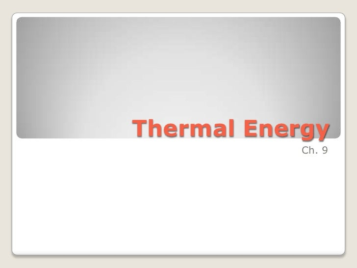 Thermal Energy<br />Ch. 9<br />