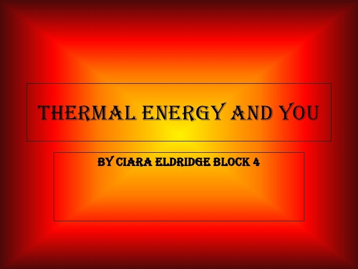 Thermal Energy And You