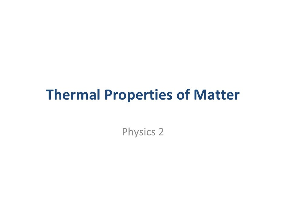 Thermal Properties of Matter            Physics 2