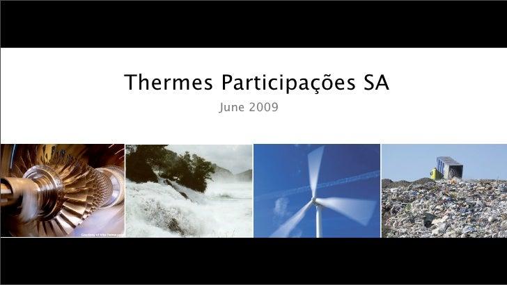 Thermes Participações SA         June 2009