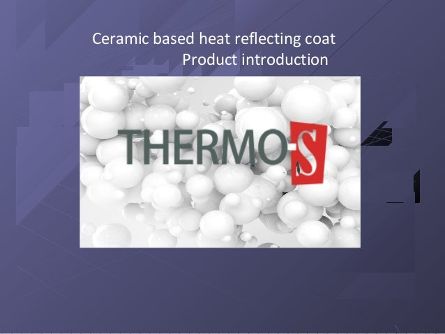 Ceramic based heat reflecting coat Product introduction