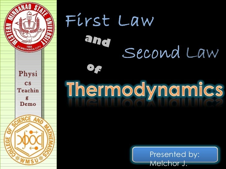 First Law           and            ofPhysi csTeachin  g Demo                  Presented by:                  Melchor J.