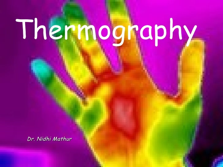 Thermography Dr. Nidhi Mathur