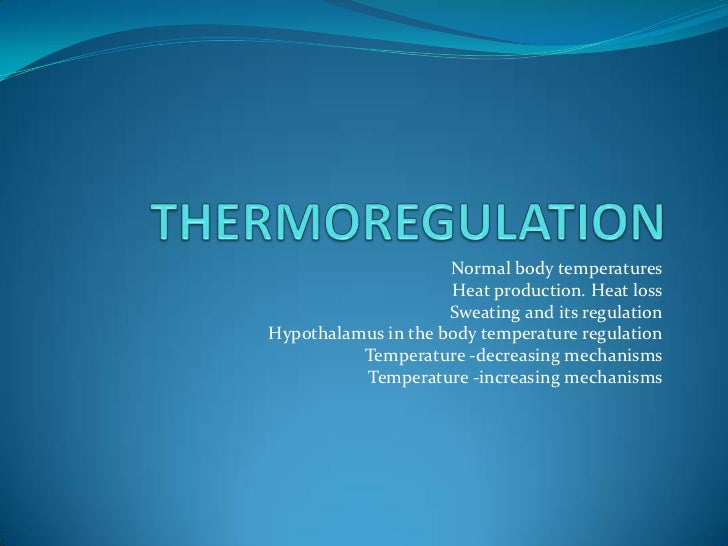 Normal body temperatures                     Heat production. Heat loss                     Sweating and its regulationHyp...