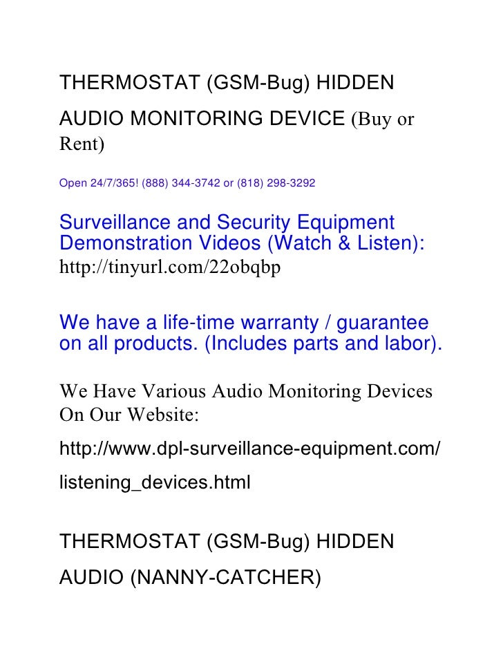 THERMOSTAT (GSM-Bug) HIDDENAUDIO MONITORING DEVICE (Buy orRent)Open 24/7/365! (888) 344-3742 or (818) 298-3292Surveillance...