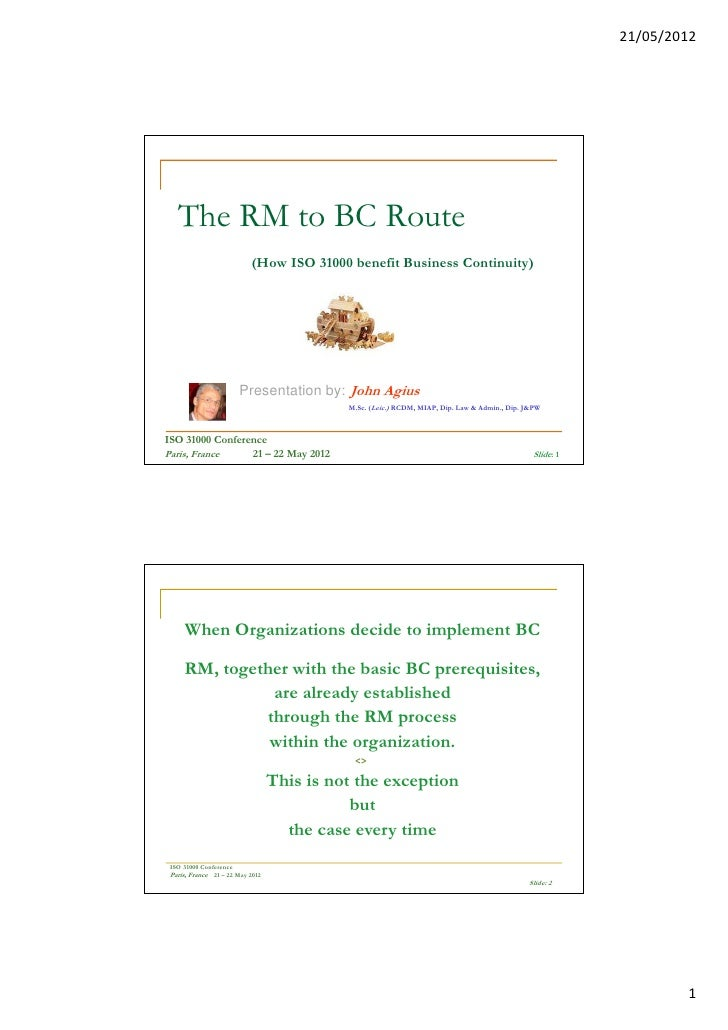 21/05/2012   The RM to BC Route                           (How ISO 31000 benefit Business Continuity)                     ...