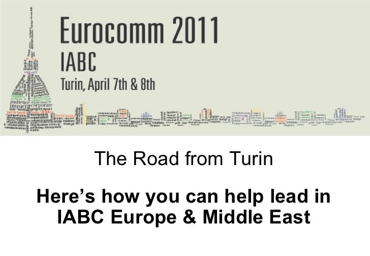 EuroComm Countdown The Road from Turin Here's how you can help lead in IABC Europe & Middle East