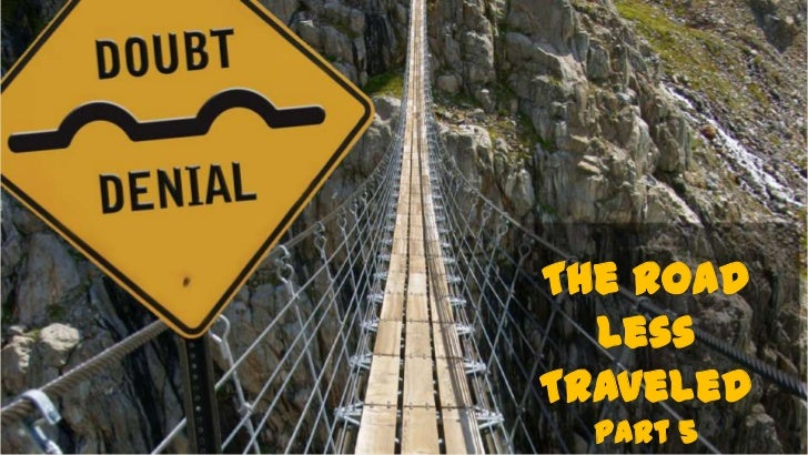 The Road Less Traveled<br />Part 5<br />