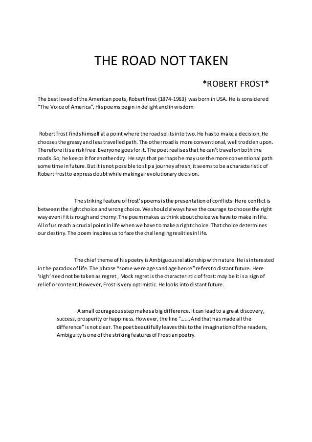 THE ROAD NOT TAKEN *ROBERT FROST* The bestlovedof the Americanpoets,Robertfrost{1874-1963} wasborn inUSA. He isconsidered ...