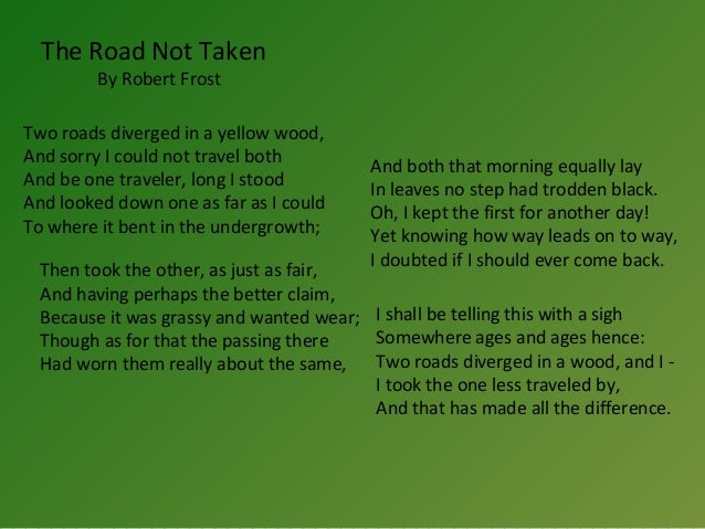 critical essay on the road not taken The analysis  of all robert frost poems, none are more famous than the road not taken my analysis of leads to the following observations and queries: the rhyme scheme is a b a a b the poem uses the well known metaphor of a path being compared to life, and a divergent path representing a choice.