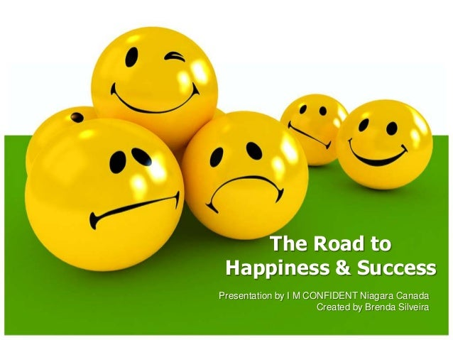 The road to happiness & success