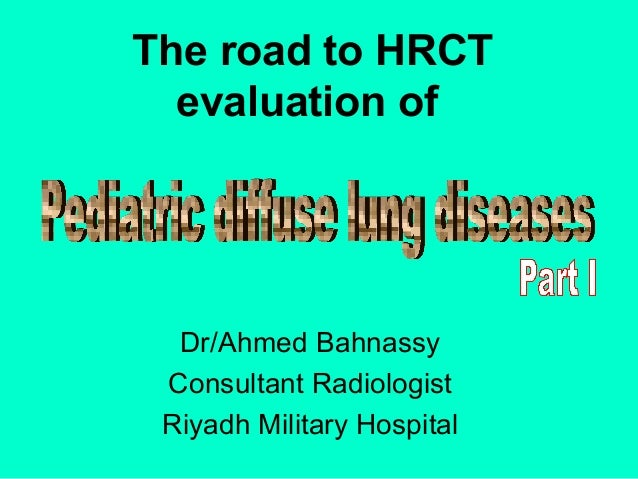 The road to HRCT evaluation of pediatric diffuse lung diseases .part 1