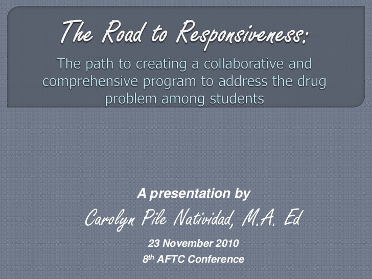 The Road to Responsiveness: The path to creating a collaborative and comprehensive program to address the drug problem amo...