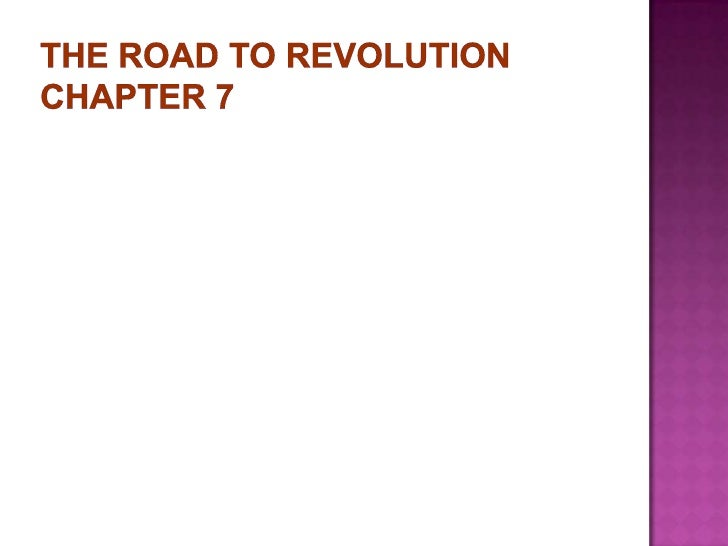 The Road to Revolution Chapter 7<br />