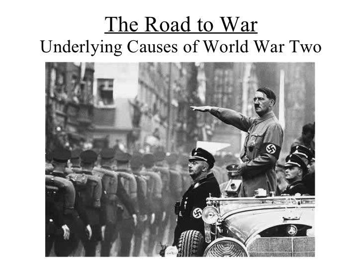 The Road to War Underlying Causes of World War Two