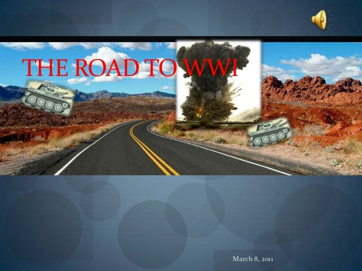 February 15, 2011<br />The Road to WWI<br />