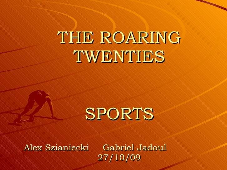 THE ROARING TWENTIES SPORTS Alex Szianiecki  Gabriel Jadoul  27/10/09