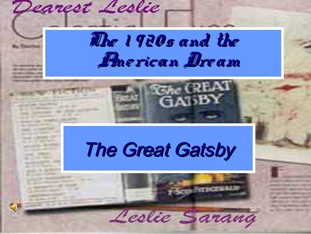 The Great GatsbyThe Great Gatsby The 1 920s and theThe 1 920s and the American DreamAmerican Dream
