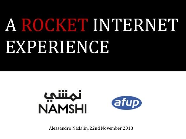 A ROCKET INTERNET EXPERIENCE  Alessandro Nadalin, 22nd November 2013