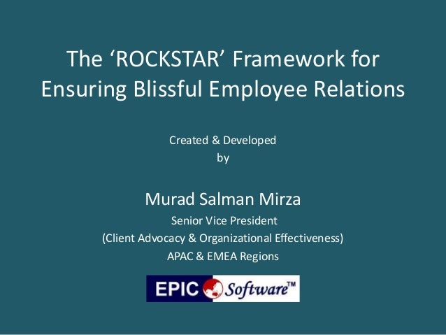 The 'ROCKSTAR' Framework forEnsuring Blissful Employee Relations                   Created & Developed                    ...
