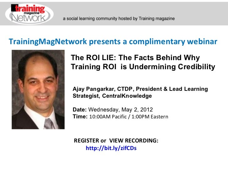TrainingMagNetwork presents a complimentary webinar               The ROI LIE: The Facts Behind Why               Training...